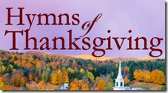 Hymns of Thanksgiving-Beeson Podcast